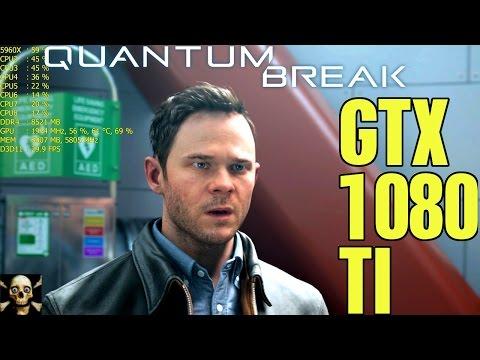 Quantum Break  4K UltraHD Gtx 1080 TI Fps Performance