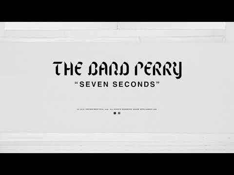 The Band Perry - SEVEN SECONDS (Official Audio) Mp3