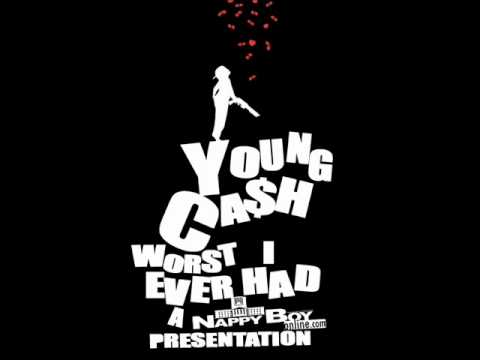Young Cash- Worst I Ever Had [Audio]