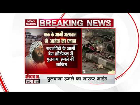 Masood Azhar gave nod for Pulwama attack from Army base hospital