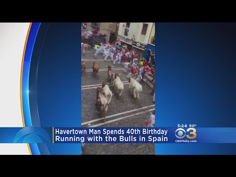 Havertown Man Spends 40th Birthday Running With Bulls In Spain