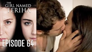 The Girl Named Feriha - 64 Episode