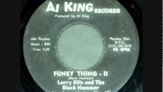 LARRY ELLIS AND THE BLACK HAMMER - Funky Thing (parts 1 & 2)