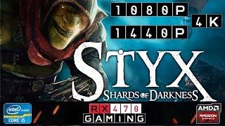RX 470 | Styx: Shards of Darkness | 1080p | 1440p | 4K | Epic/High/Custom