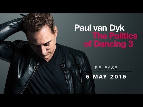 Paul van Dyk - The Politics Of Dancing 3 (Teaser)