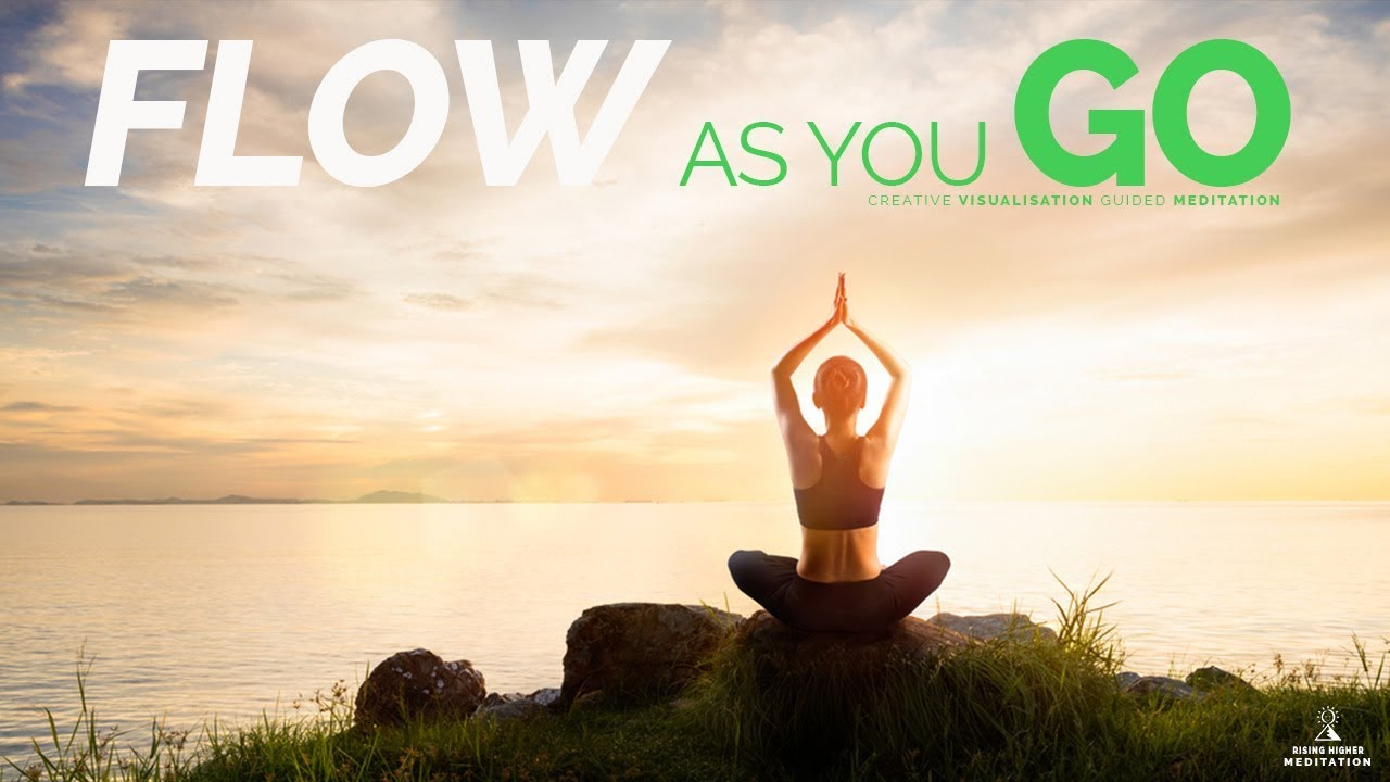Get Into The Flow guided visualisation meditation. get into the flow, trust & law of  attraction