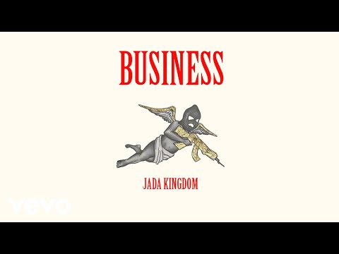 Jada Kingdom - Business (Official Audio)