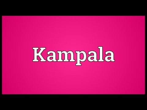 Kampala Meaning
