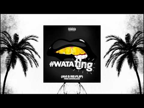 #WATA TING (PRODSHATTA) (AVI S AUDIO FLIP)
