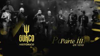 Guaco - Concierto Histórico   En vivo Parte III