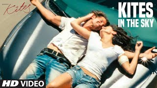Kites In The Sky Full Song | Kites | Hrithik Roshan, Barbara Mori