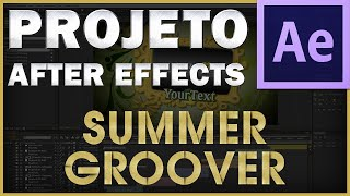 After Effects - Download e Uso  Projeto Summer Groove