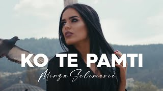 MIRZA SELIMOVIC - KO TE PAMTI (OFFICIAL VIDEO) 4K