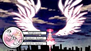 Nightcore ❁ Broken Angel ❁ Arash ft. Helena