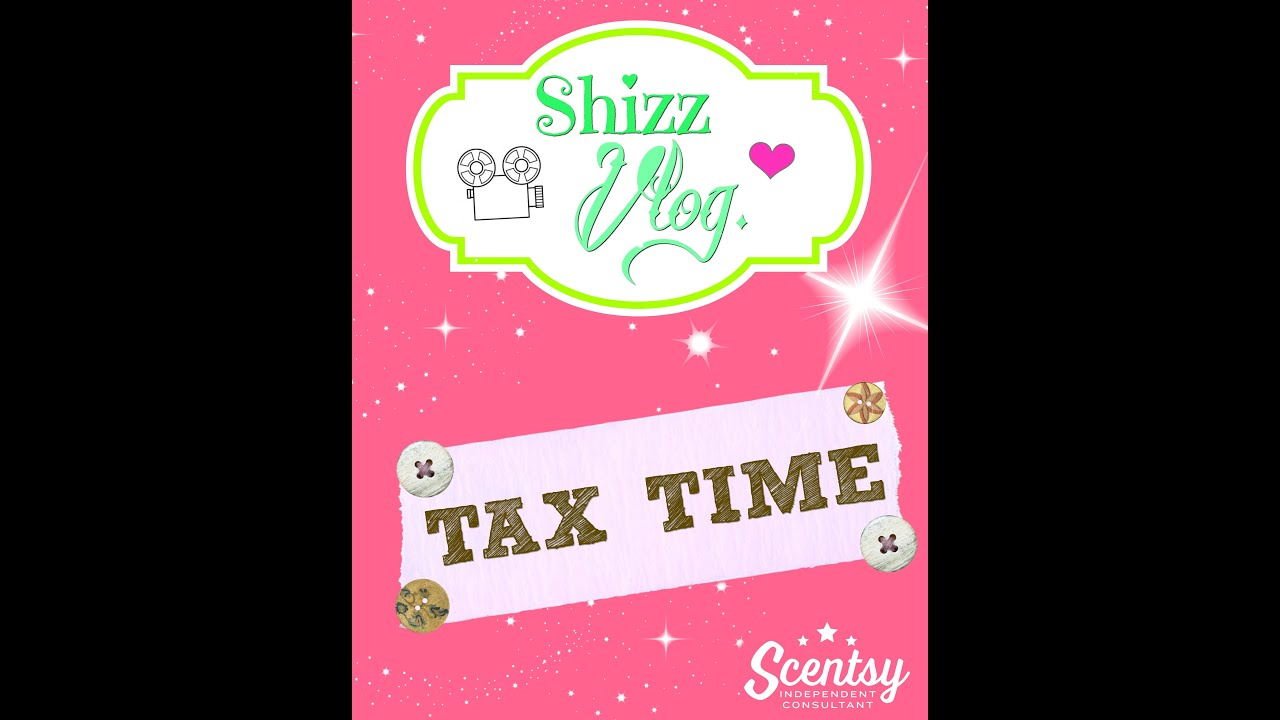 Tax Time Vlog Scentsy Spirit