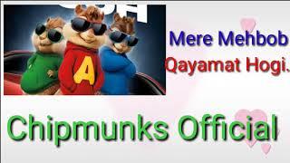 Mere Mehbob Qayamat Hogi....In Chipmunk version by Chipmunks official..😀😀😀😀😀😀😎😎😎