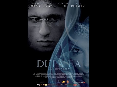 Dupa ea - Film romanesc intreg - 2007