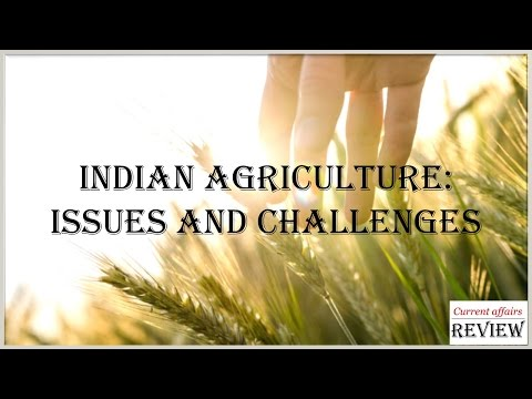 Indian Agriculture: Issues & Challenges (Monthly Special Ser