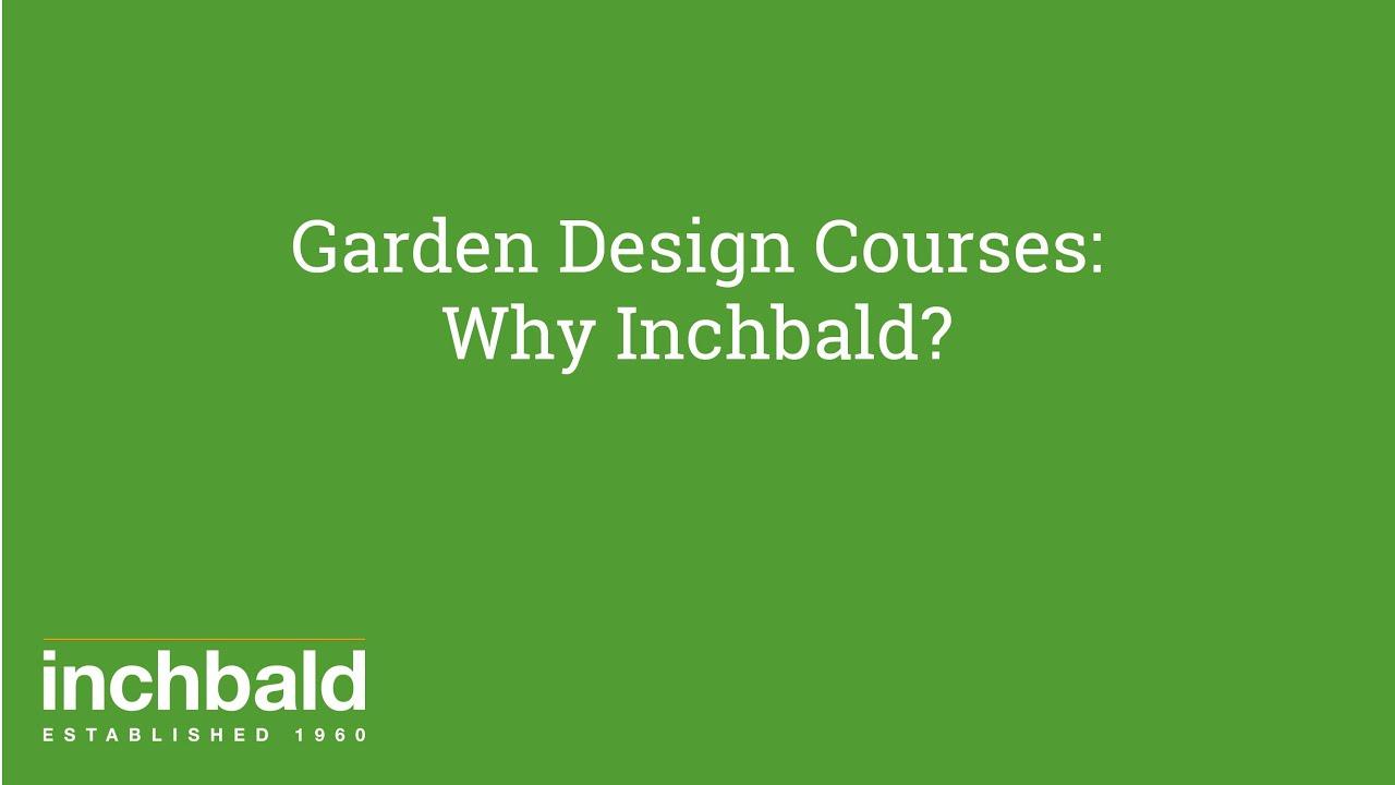 Garden Design Courses: Why Inchbald? - YouTube