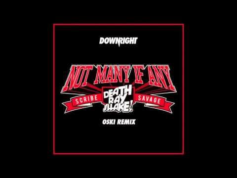 Death Ray Shake x Scribe x Savage - Not Many If Any (Oski Remix)
