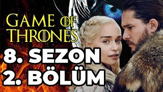 Game of Thrones 8. Sezon 2. Bölüm İNCELEMESİ - MUHTEŞEMDİ BE