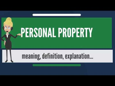 What is PERSONAL PROPERTY? What does PERSONAL PROPERTY mean? PERSONAL PROPERTY meaning
