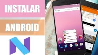 Instalar Android 7.0 / 7.1 Nougat | Actualizar Android Última versión(, 2016-11-26T20:50:18.000Z)