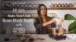 DIY – Rose Body Butter with Anima Mundi