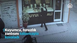 Kuyumcu, hırsızlık zanlısını tabancayla kovaladı