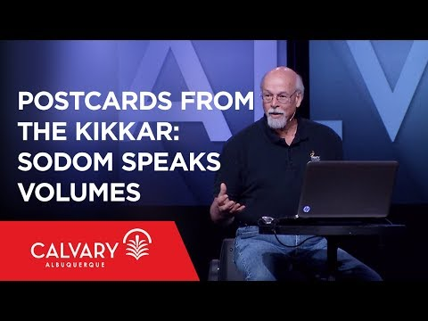 Postcards From the Kikkar: Sodom Speaks Volumes - Dr. Steven Collins