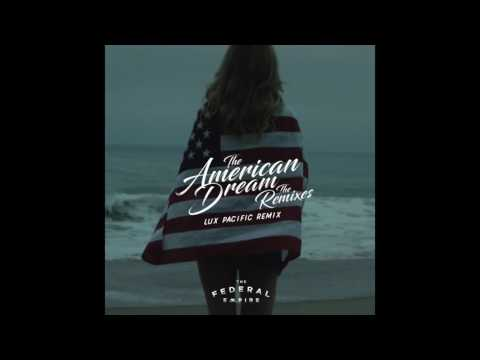 The Federal Empire - The American Dream Lux Pacific Remix