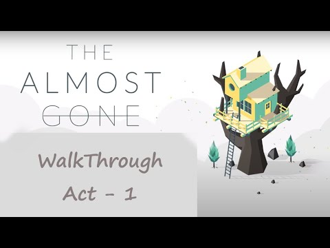 The Almost Gone - Act 1 - Walkthrough |