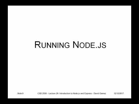 CSD 2550 – Week 22 | Lecture 29: Introduction to Node.js and Express - David Gamez