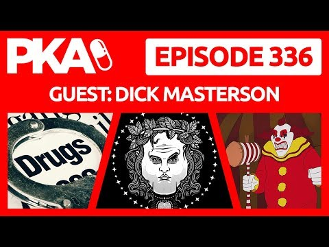 PKA 336 w/Dick Masterson - Dr  Phil Prank, Death By Huge Jun