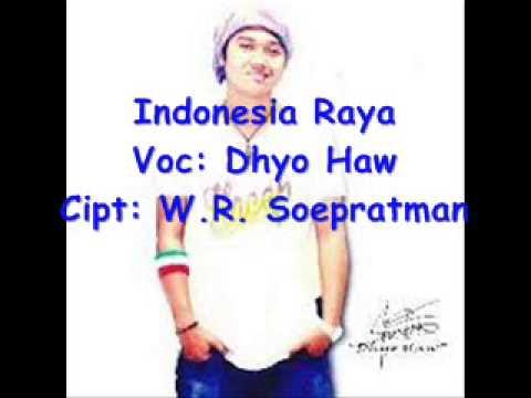 Indonesia Raya - Dhyo Haw