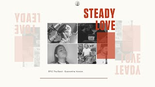 Steady Love - EPIC the Band (Quarantine Version)