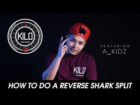 KILO x A_KIDZ: HOW TO DO A REVERSE SHARK SPLIT