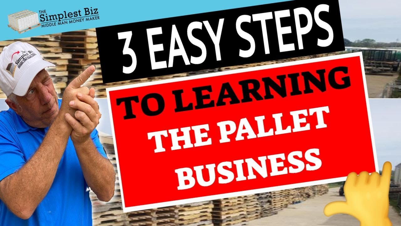 3 Easy Steps To Learn About the Pallet Business - The Simplest Biz
