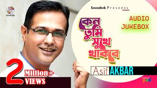 Asif Akbar - Keno Tumi Shukhe Thakbe