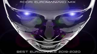 (BEST EURODANCE 2019) RODRI EUROMANIAKO MIX BEST EURODANCE 2019-2020