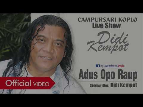 ADUS OPO RAUP - DIDI KEMPOT