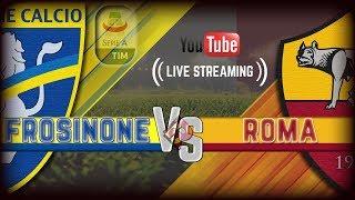 Frosinone - ROMA | Diretta LIVE (Serie A) 2018/2019
