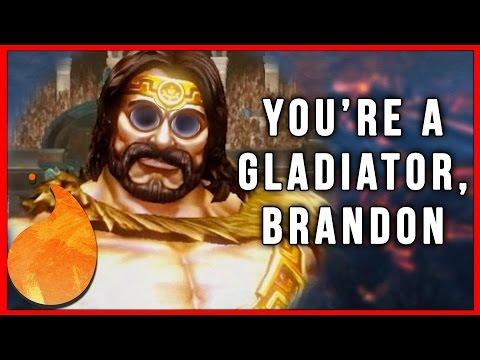You're a gladiator, Brandon.