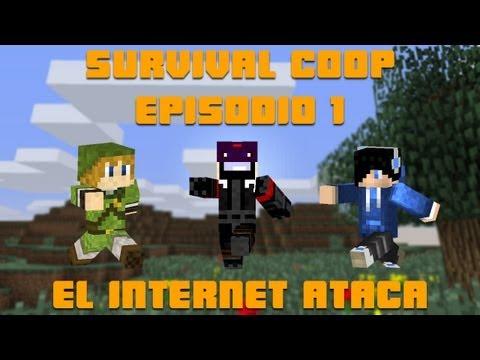 Minecraft - Serie Surpervivencia COOP - Episodio 1 - El Internet Ataca