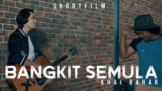 Khai Bahar Bangkit Semula Shortfilm