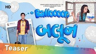 TEASER : Balloooon | New Gujarati Film 2018 | In Cinemas 14 Dec | Aarti Rajput |Navjot Singh Chauhan