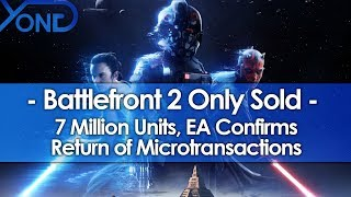 Star Wars Battlefront 2 Only Sold 7 Million Units, EA Confirms Return of Microtransactions