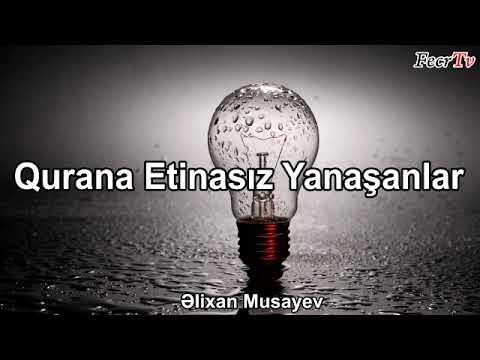 Əlixan Musayev - Qurana Etinasız Yanaşanlar