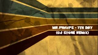 Mr Philips   7th Day Cj Stone remix
