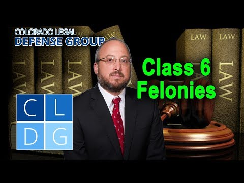 Class 6 Felony Crimes in Colorado: Five things to know (examples & penalties)